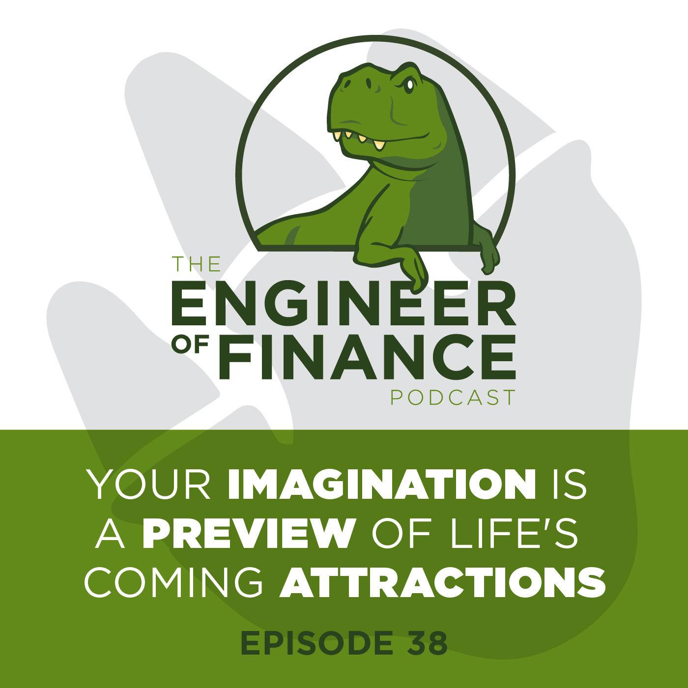 Your Imagination Is A Preview Of Life's Coming Attractions – Episode 38