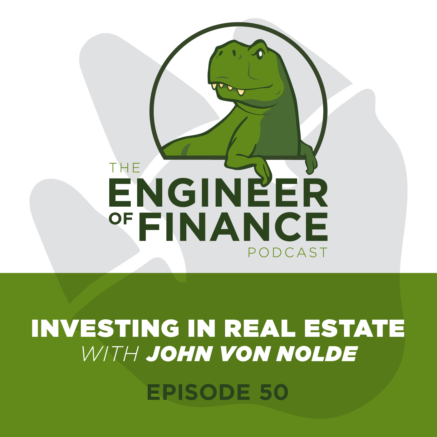 Investing In Real Estate with John Von Nolde –  Episode 50