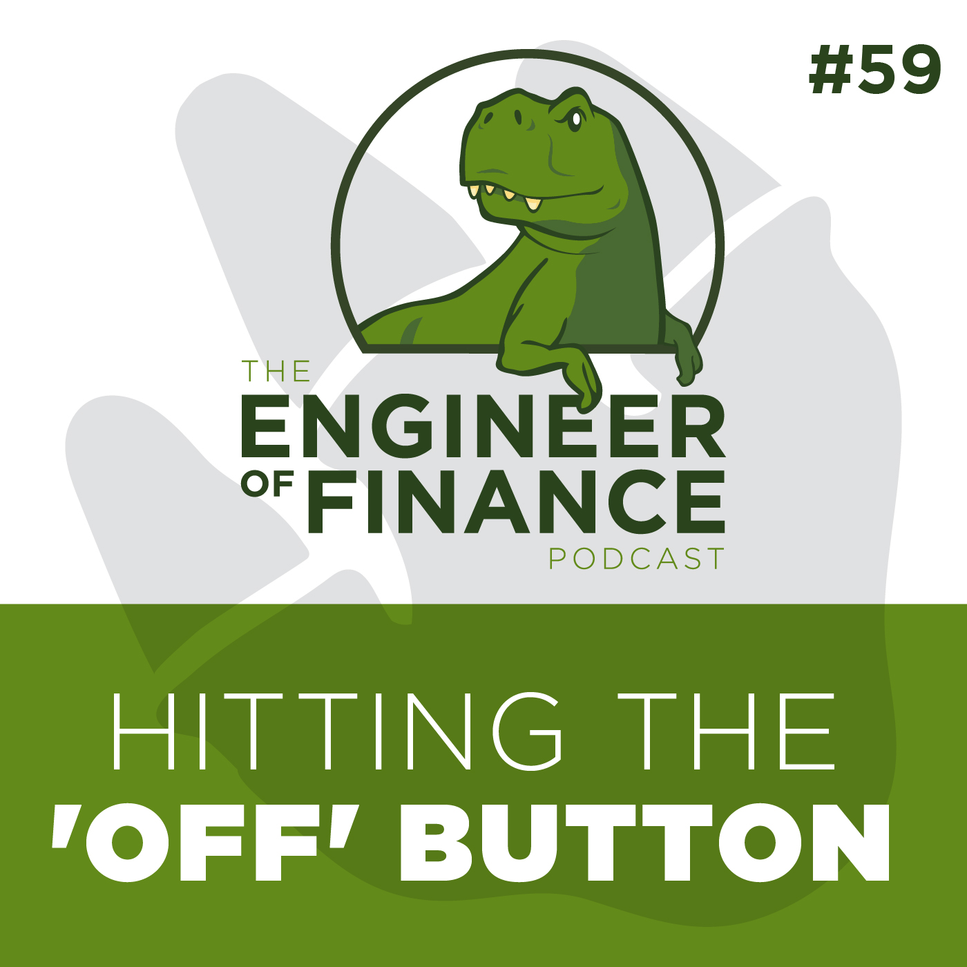 Hitting The 'OFF' Button  – Episode 59