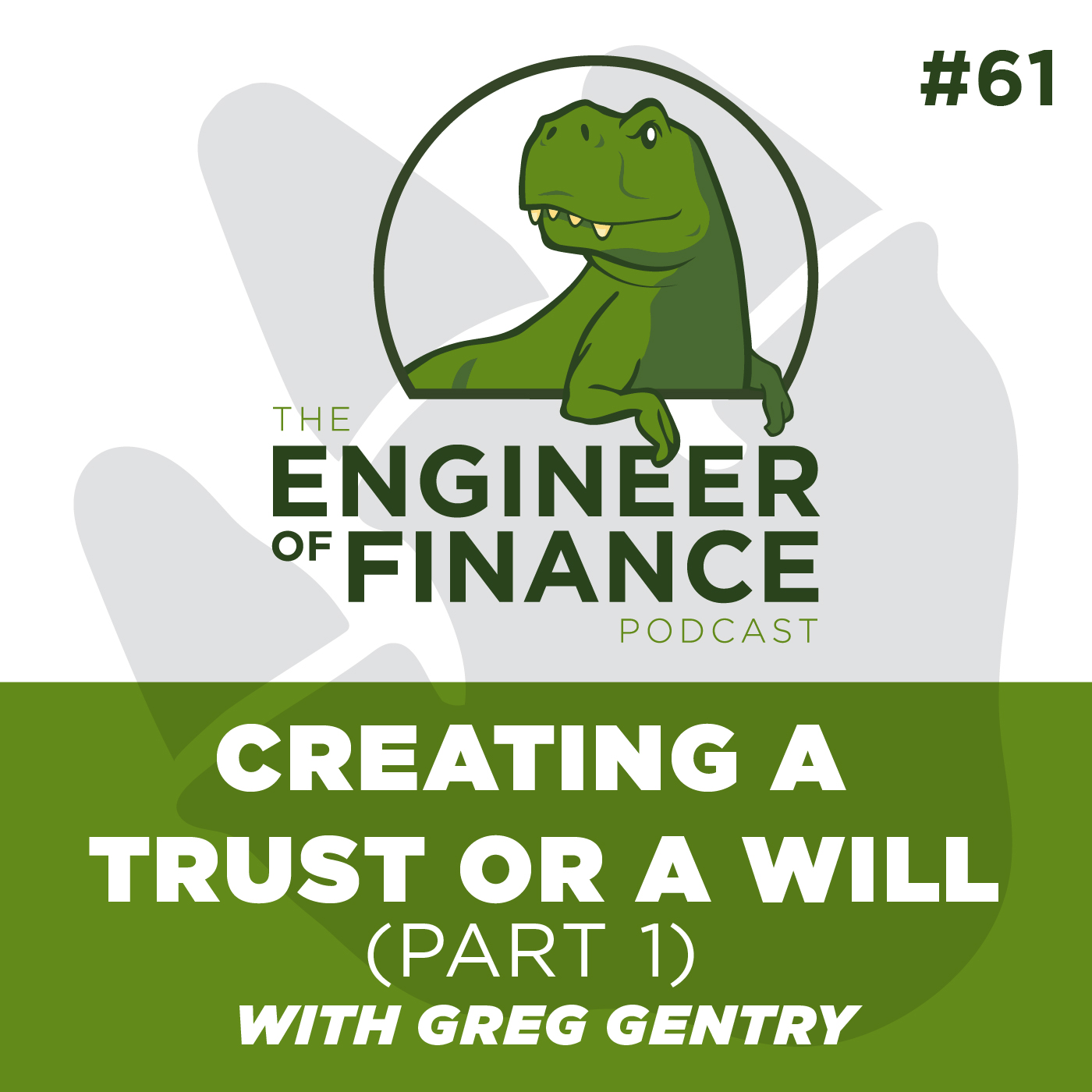 Creating a Trust or a Will (Part 1) With Greg Gentry – Episode 61