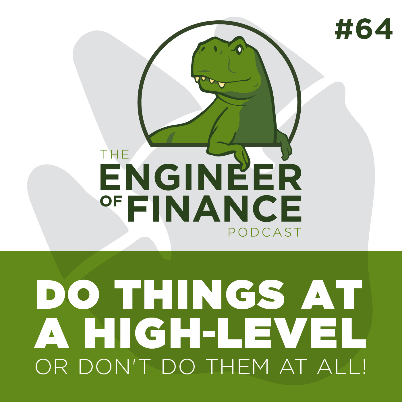 Do Things At A High-Level Or Don't Do Them At All! – Episode 64