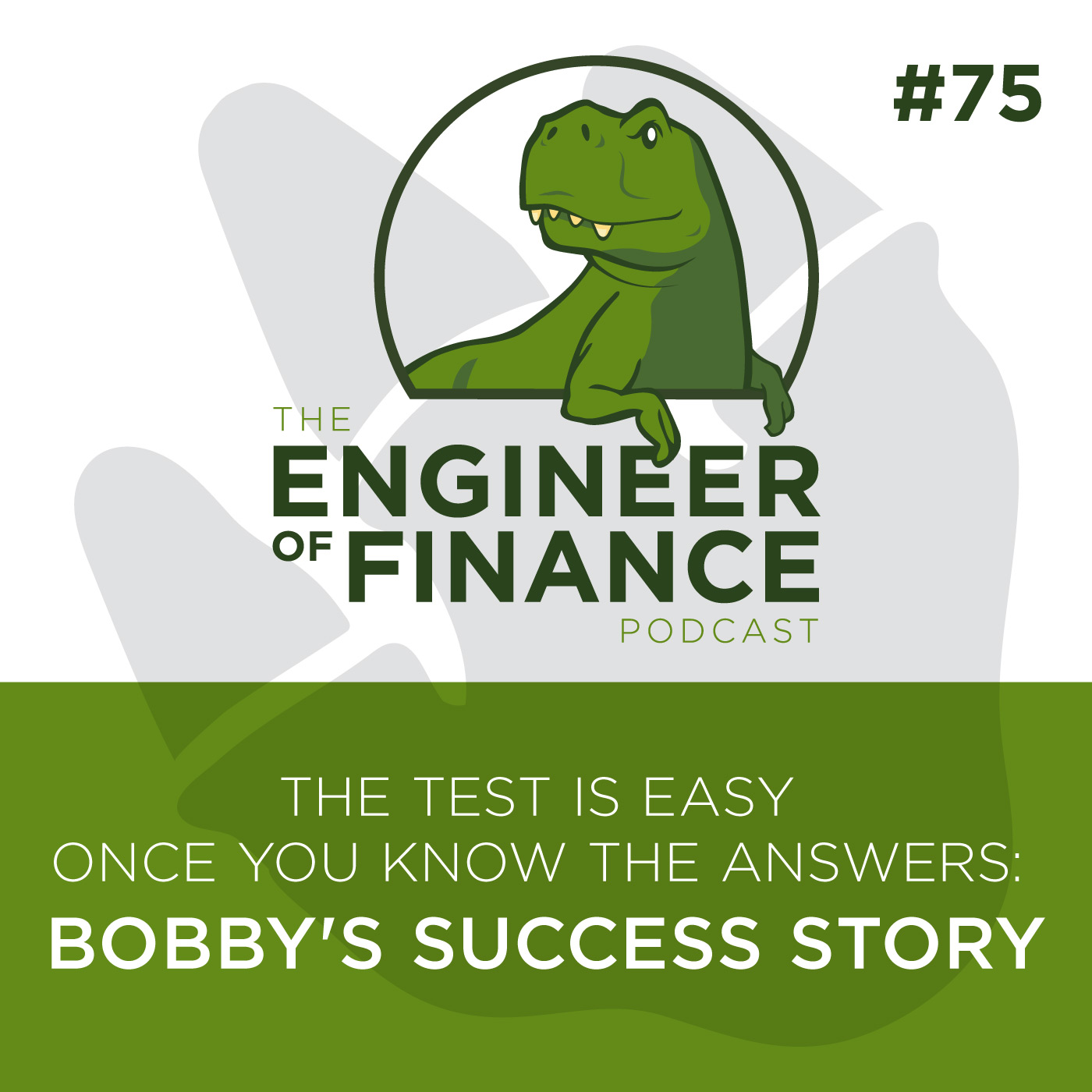 The Test is Easy Once You Know The Answers: Bobby's Success Story  – Episode 75