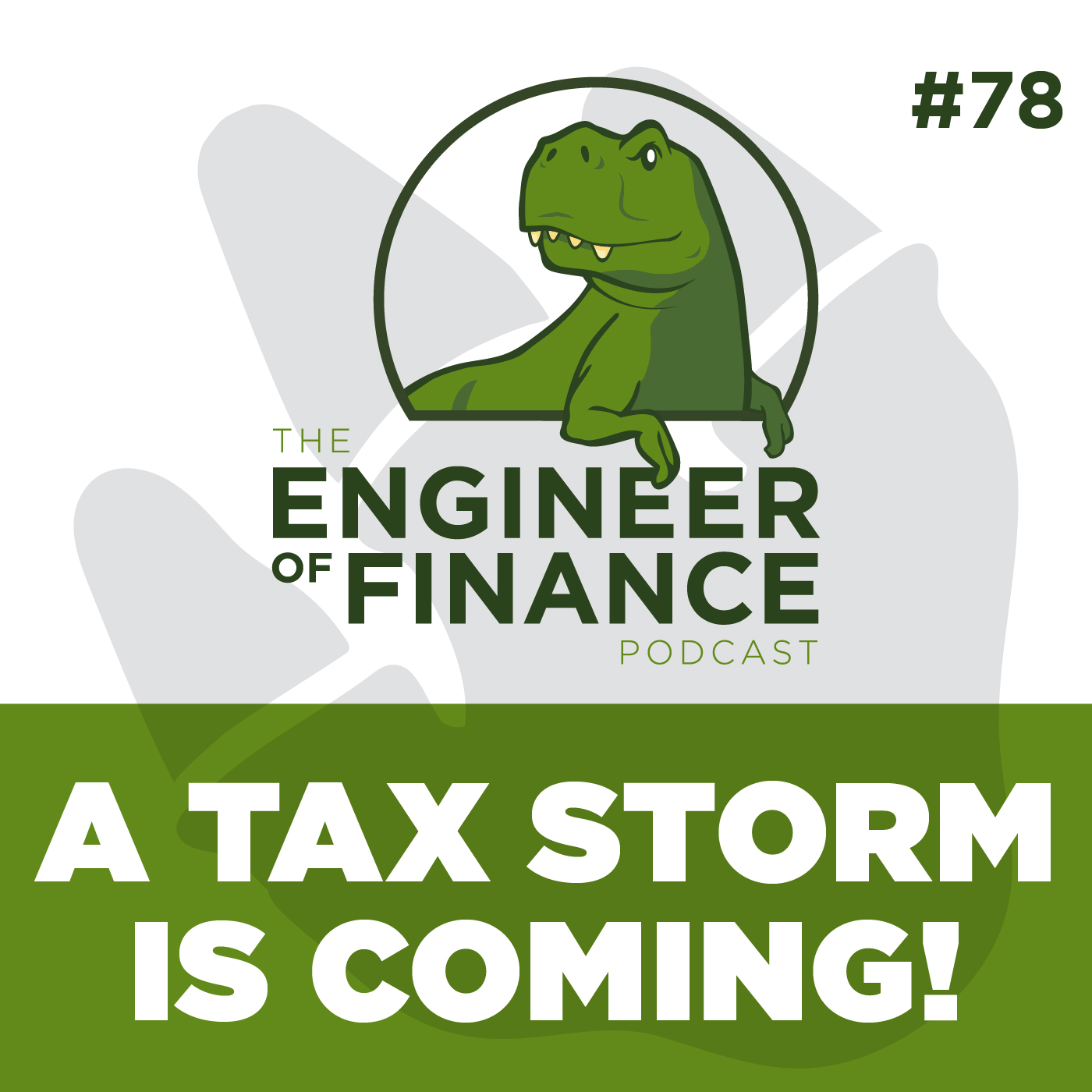 A TAX STORM IS COMING! – Episode 78