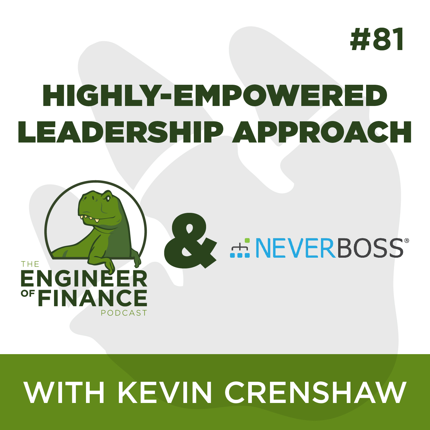 Highly-Empowered Leadership Approach with Kevin Crenshaw – Episode 81