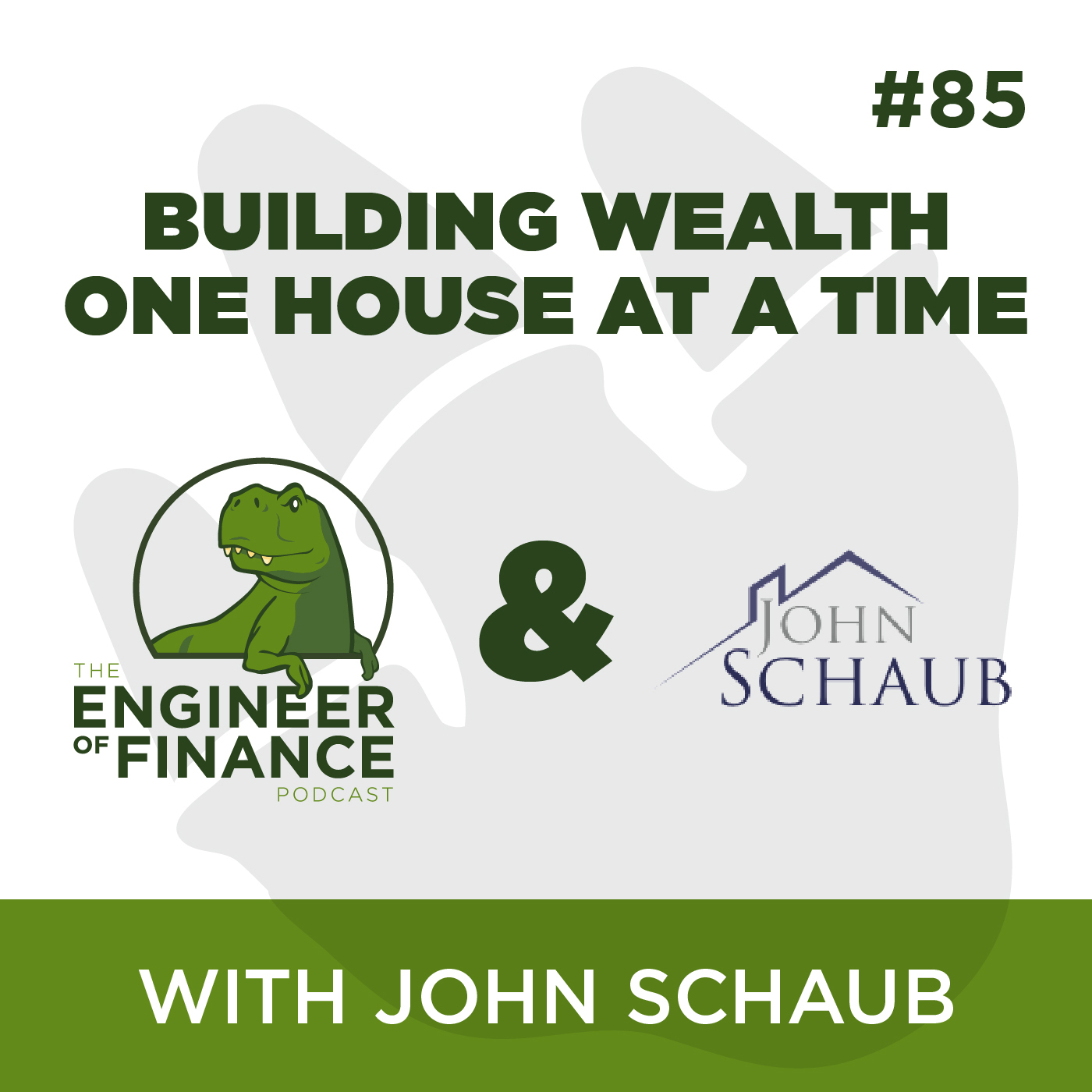 Building Wealth One House at a Time with John Schaub – Episode 85