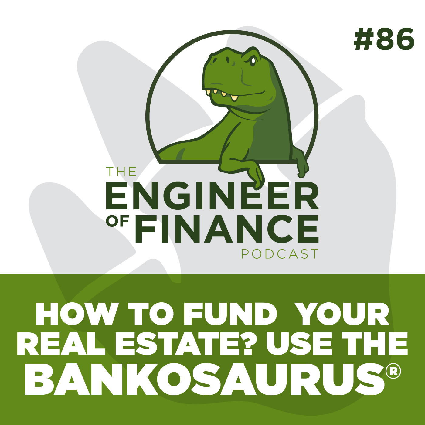 How to Fund Your Real Estate? Use The Bankosaurus® – Episode 86