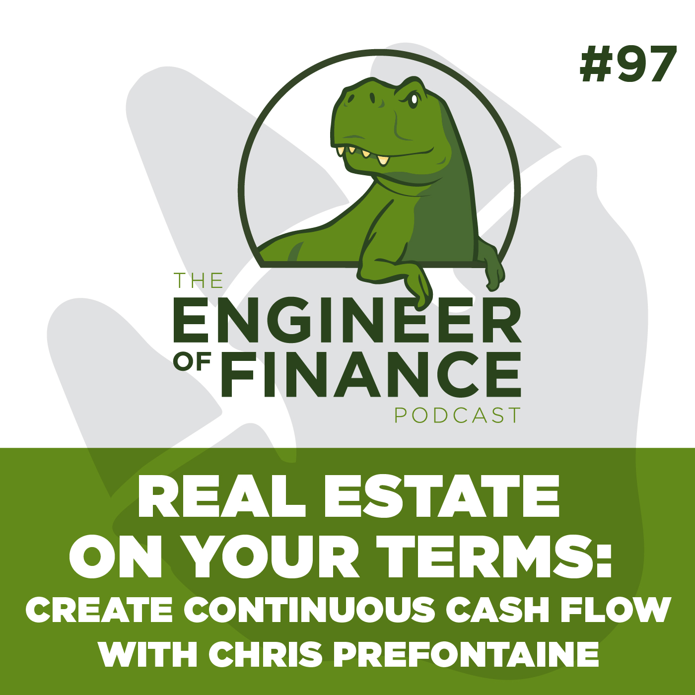 Real Estate On Your Terms: Create Continuous Cash Flow with Chris Prefontaine – Episode 97