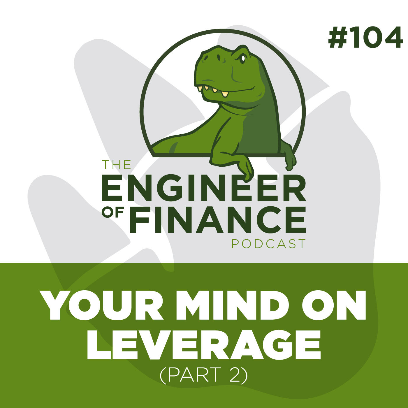 Your Mind on Leverage (Part 2) – Episode 104