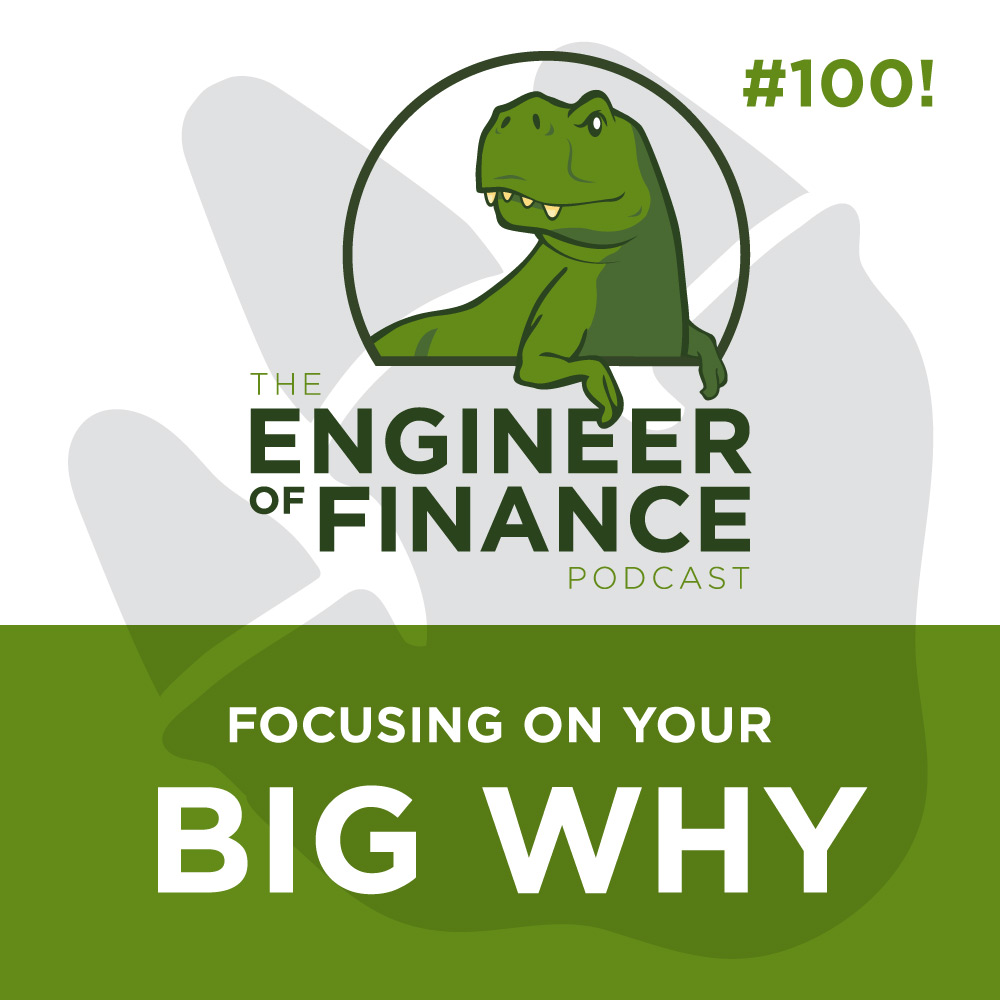 Focusing on your BIG WHY – Episode 100!
