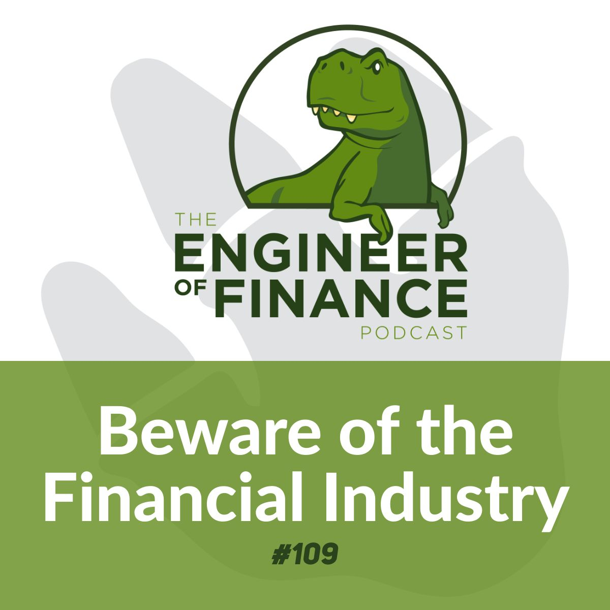 Beware of the Financial Industry – Episode 109