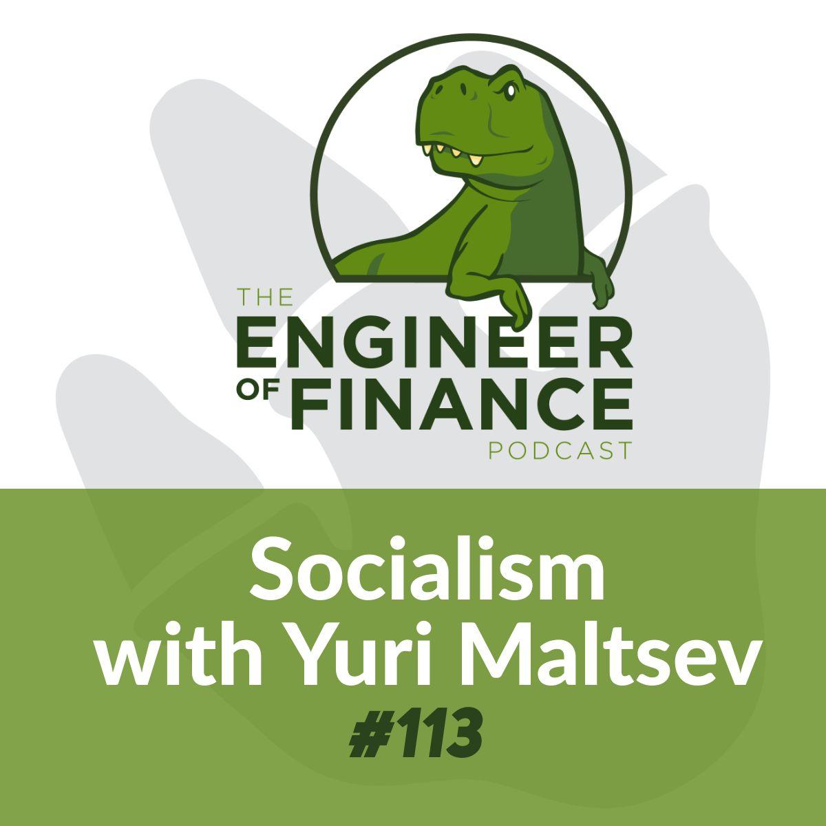 Socialism with Yuri Maltsev – Episode 113