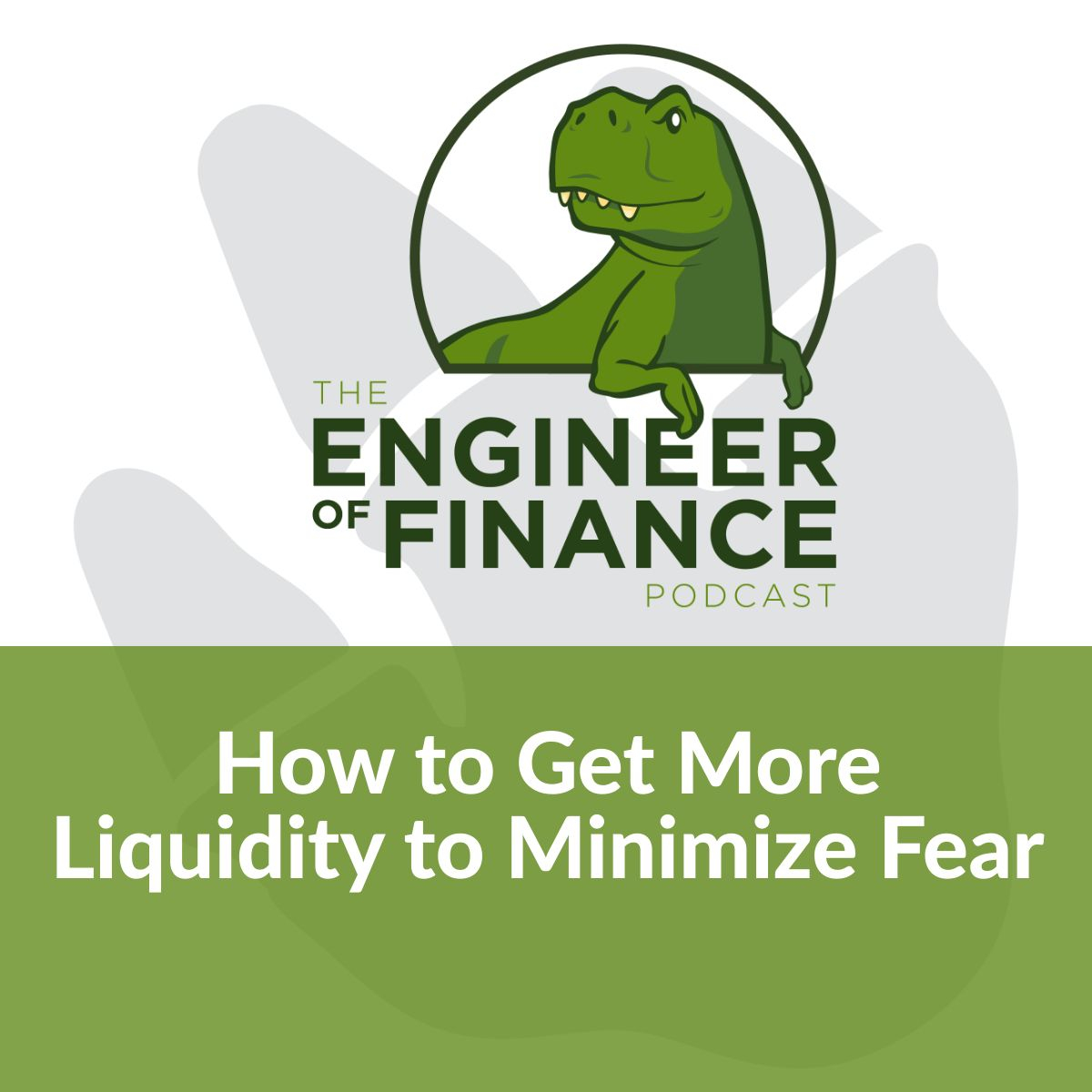 How to Get More Liquidity to Minimize Fear – Episode 119