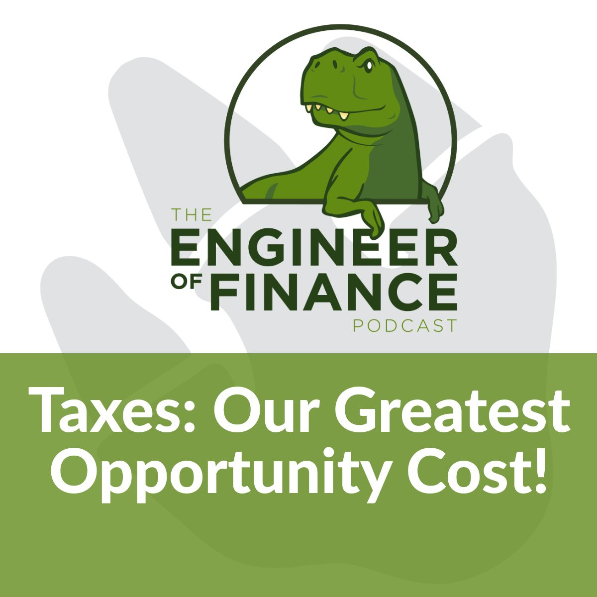 Taxes: Our Greatest Opportunity Cost! – Episode 121