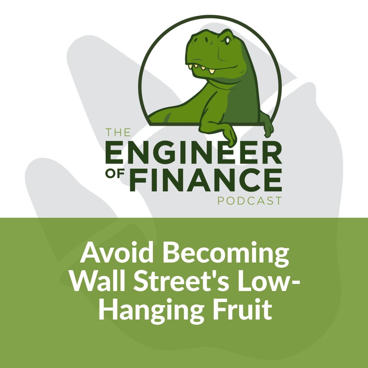 Avoid Becoming Wall Street's Low-Hanging Fruit – Episode 128