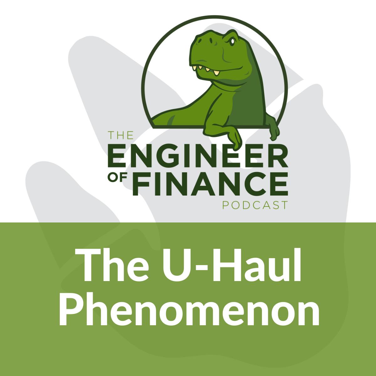 The U-Haul Phenomenon – Episode 135