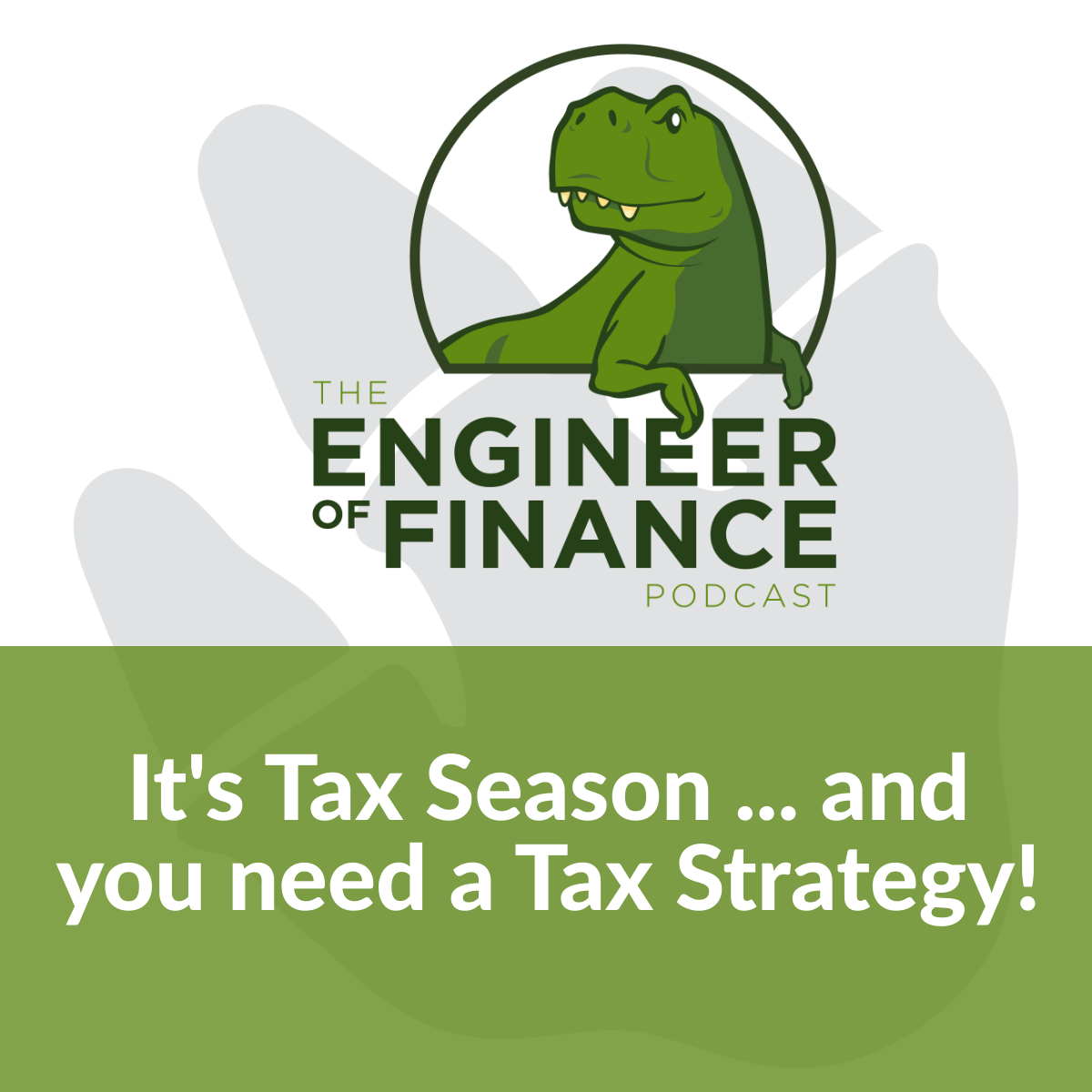 It's Tax Season … and You Need a Tax Strategy! – Episode 137
