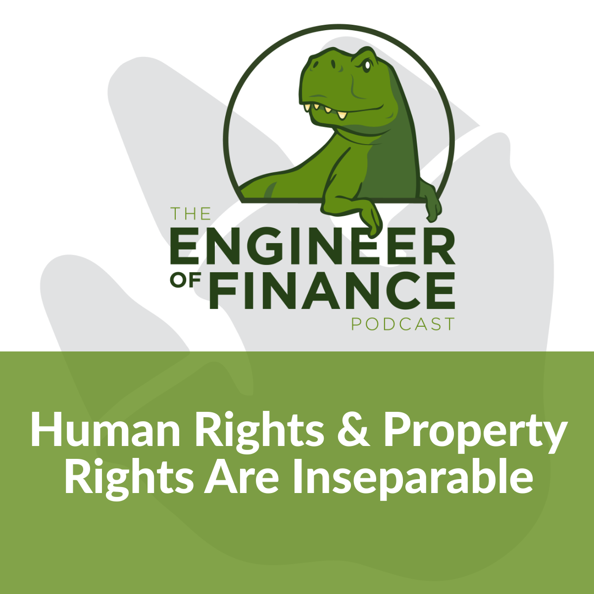 Human Rights & Property Rights Are Inseparable – Episode 139