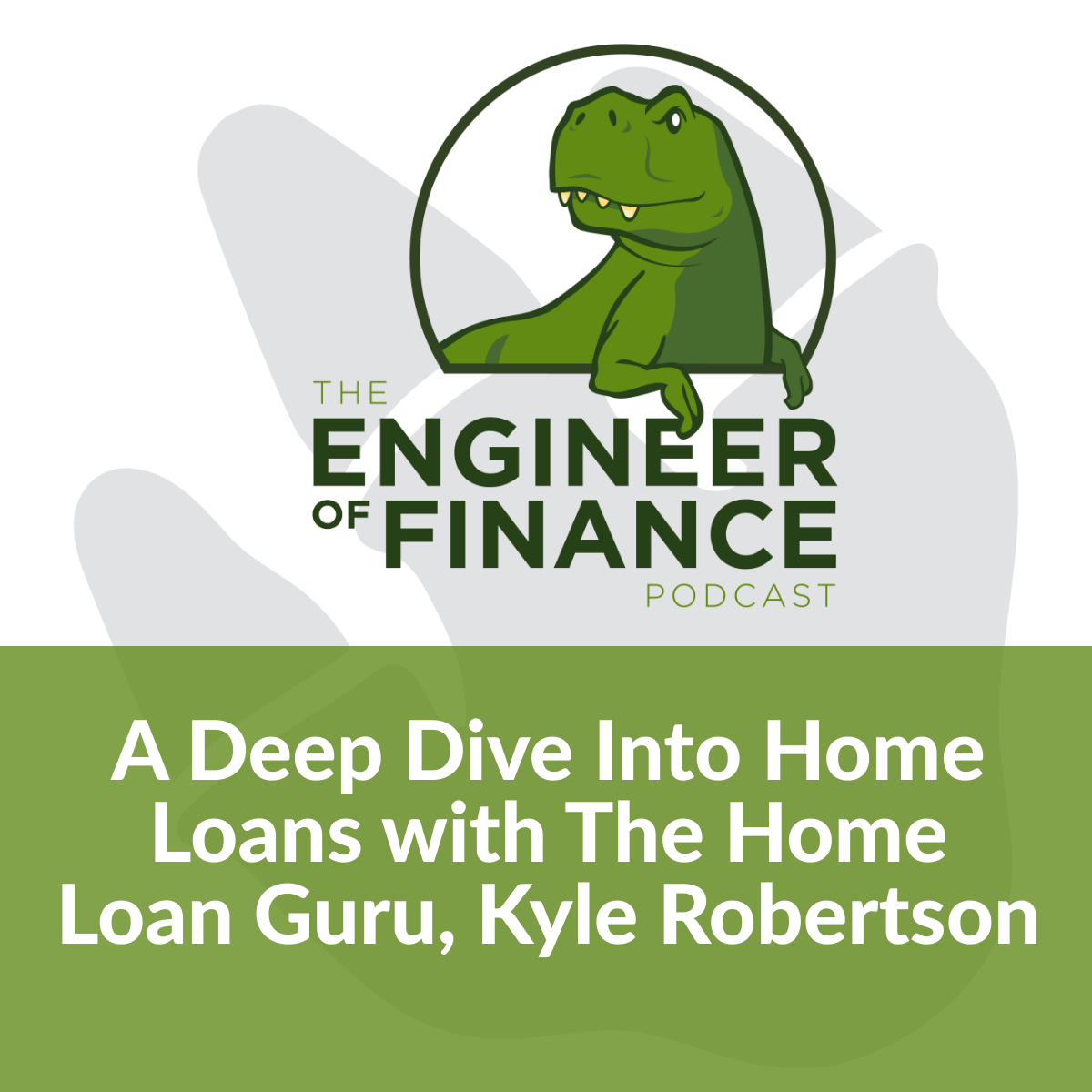 A Deep Dive Into Home Loans with The Home Loan Guru, Kyle Robertson – Episode 143