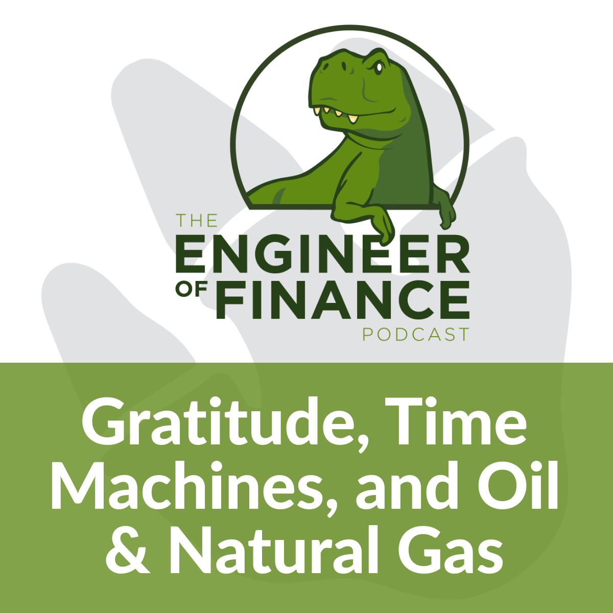 Gratitude, Time Machines, and Oil & Natural Gas – Episode 147