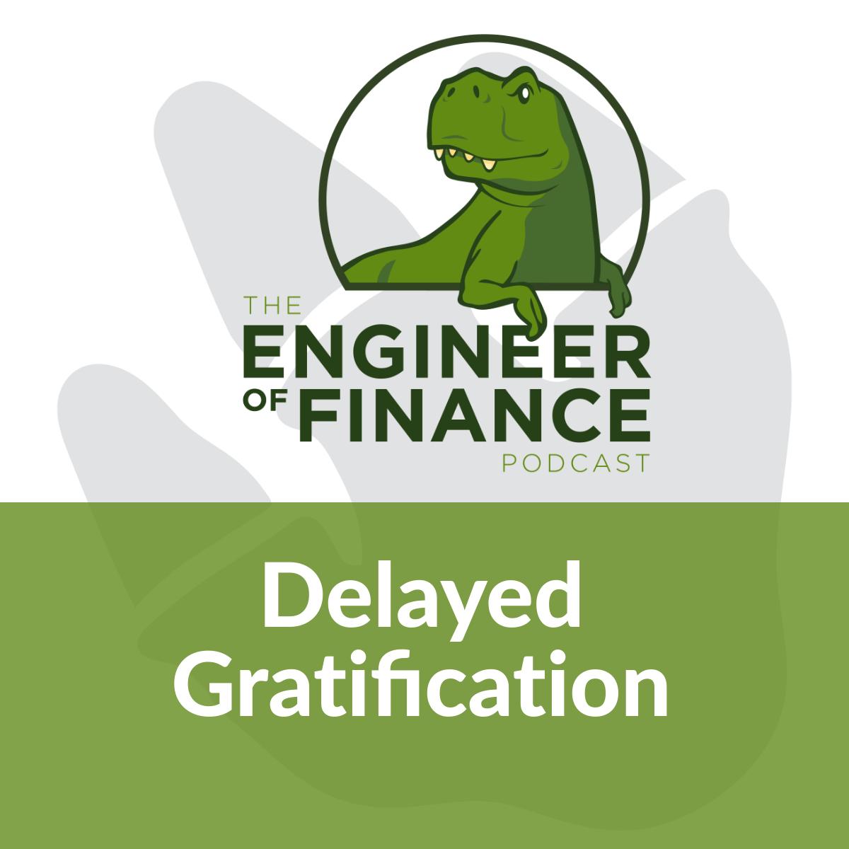 Delayed Gratification – Episode 149