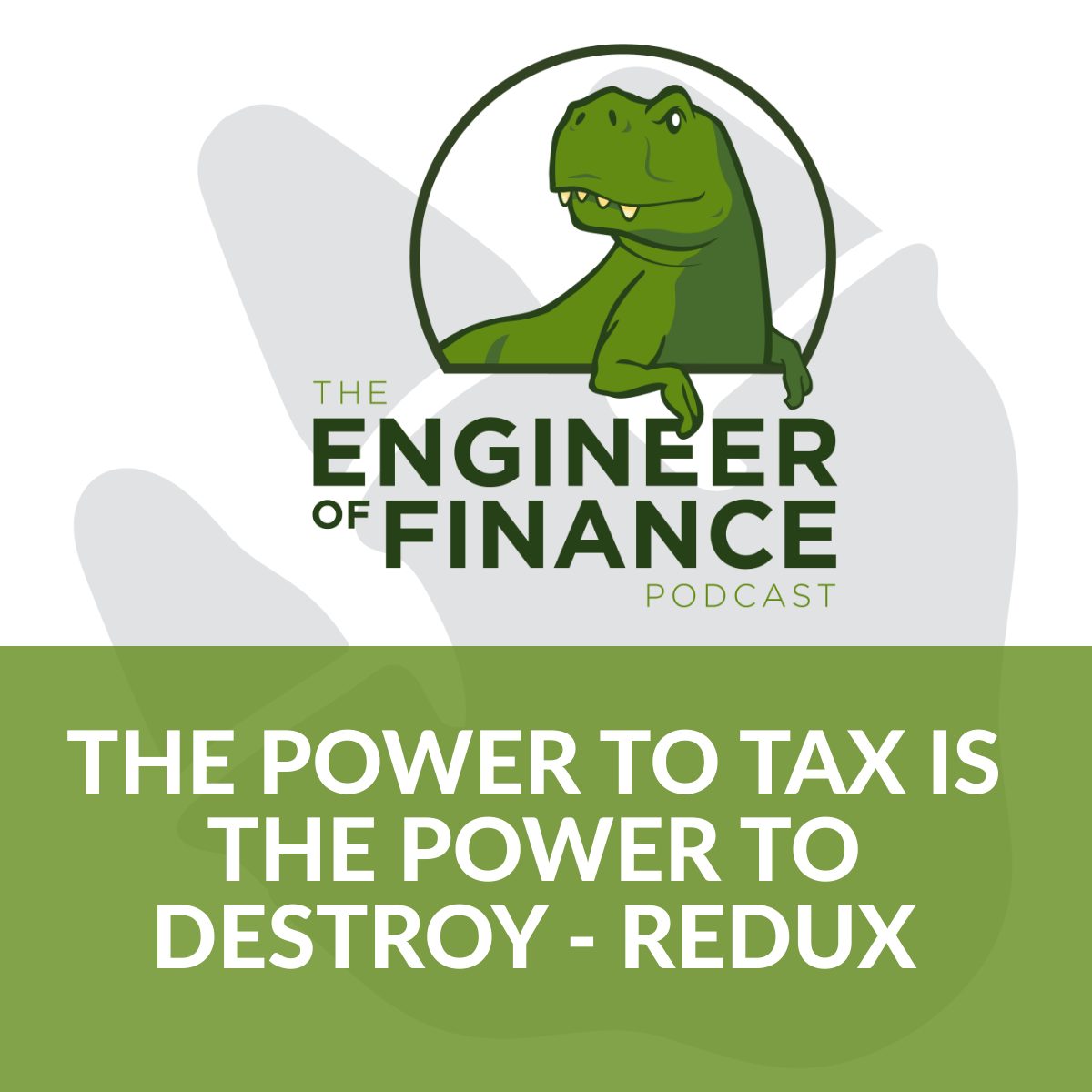 THE POWER TO TAX IS THE POWER TO DESTROY – REDUX – Episode 154